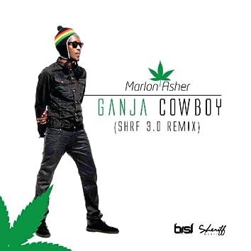 Ganja Cowboy (Shrf 3.0 ReMix)