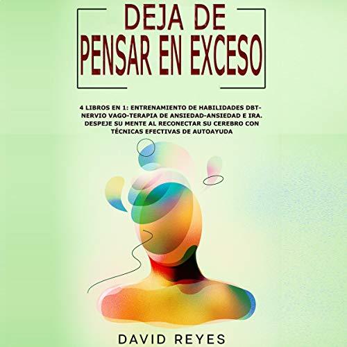 Deja d Pensar en Exceso: 4 Libros en 1 [Stop Overthinking: 4 Books in 1] cover art