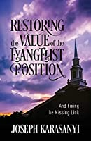 Restoring the Value of the Evangelist Position: And Fixing the Missing Link