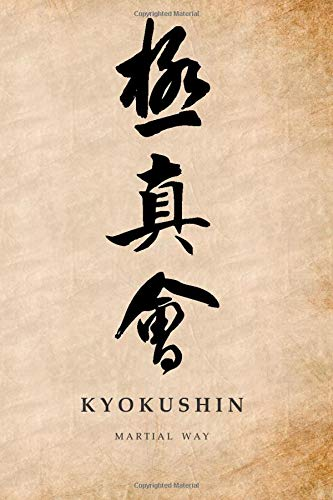 Martial Way KYOKUSHIN: Karate- Traditional Japanese Calligraphy Old Parchment-looking Matte Cover Notebook 6 x 9