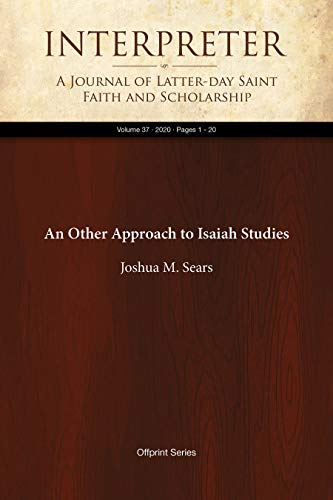 An Other Approach to Isaiah Studies (Interpreter: A Journal of Latter-day Saint Faith and Scholarship Book 37) (English Edition)