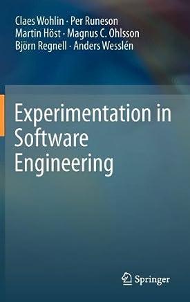 Experimentation in Software Engineering by Claes Wohlin Per Runeson Martin Höst Magnus C. Ohlsson Björn Regnell Anders Wesslén(2012-06-16)