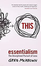 Cover of Essentialism: The Disciplined Pursuit of Less by Greg McKeown