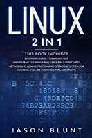 Linux: 2 in 1: Beginners guide + command line Understand the basics and essentials of security, networking, administration and operating system for hackers. Include exercises, tips, and tricks (Programming)