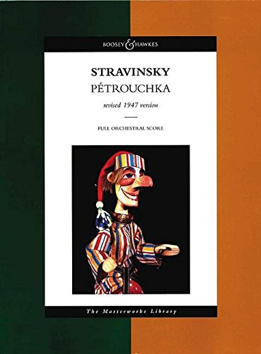 Petrouchka: Score (Boosey & Hawkes Masterworks Library)