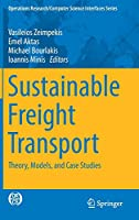 Sustainable Freight Transport: Theory, Models, and Case Studies (Operations Research/Computer Science Interfaces Series (63))