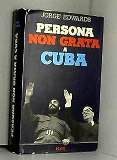 PERSONA NON GRATA. An envoy in Castro's Cuba.
