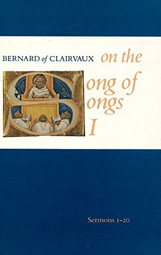 The Works of Bernard of Clairvaux, Vol. 2, Part 1: Song of Songs I [Cistercian Fathers Series: Number Four]