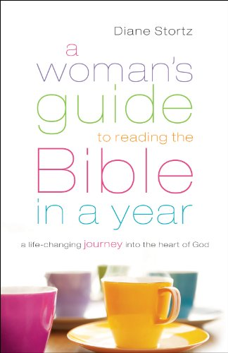 A Woman's Guide to Reading the Bible in a Year: A Life-Changing Journey Into the Heart of God