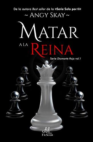 Matar a la Reina (Serie Diamante Rojo nº 1)
