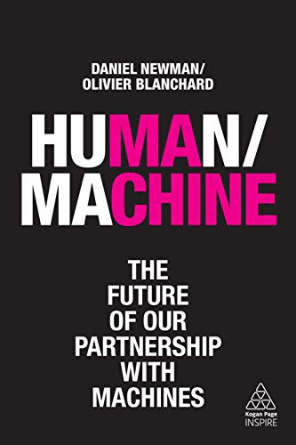 Human/Machine: The Future of our Partnership with Machines (Kogan Page Inspire)