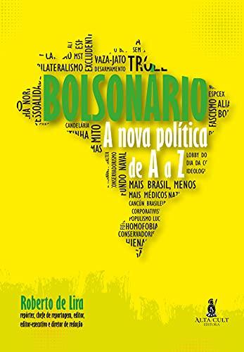 Bolsonário: A 'Nova Política' de A a Z