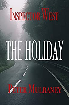 The Holiday (Inspector West Book 2) by [Peter Mulraney]