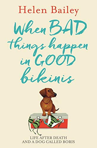 When Bad Things Happen in Good Bikinis: Life After Death and a Dog Called Boris (English Edition)