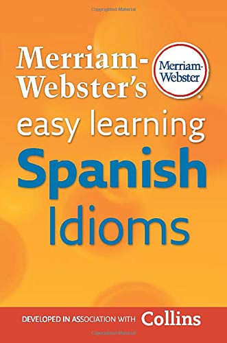 Merriam-Webster's Easy Learning Spanish Idioms (Spanish and English Edition)