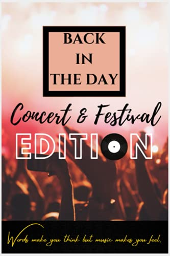 Back In The Day: Concert & Festival Edition