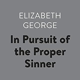 In Pursuit of the Proper Sinner     Inspector Lynley              Written by:                                                                                                                                 Elizabeth George                               Narrated by:                                                                                                                                 Donada Peters                      Length: 22 hrs and 47 mins     1 rating     Overall 4.0