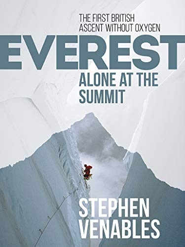Everest: Alone at the Summit: The first British ascent without oxygen (Adrenaline) (English Edition)