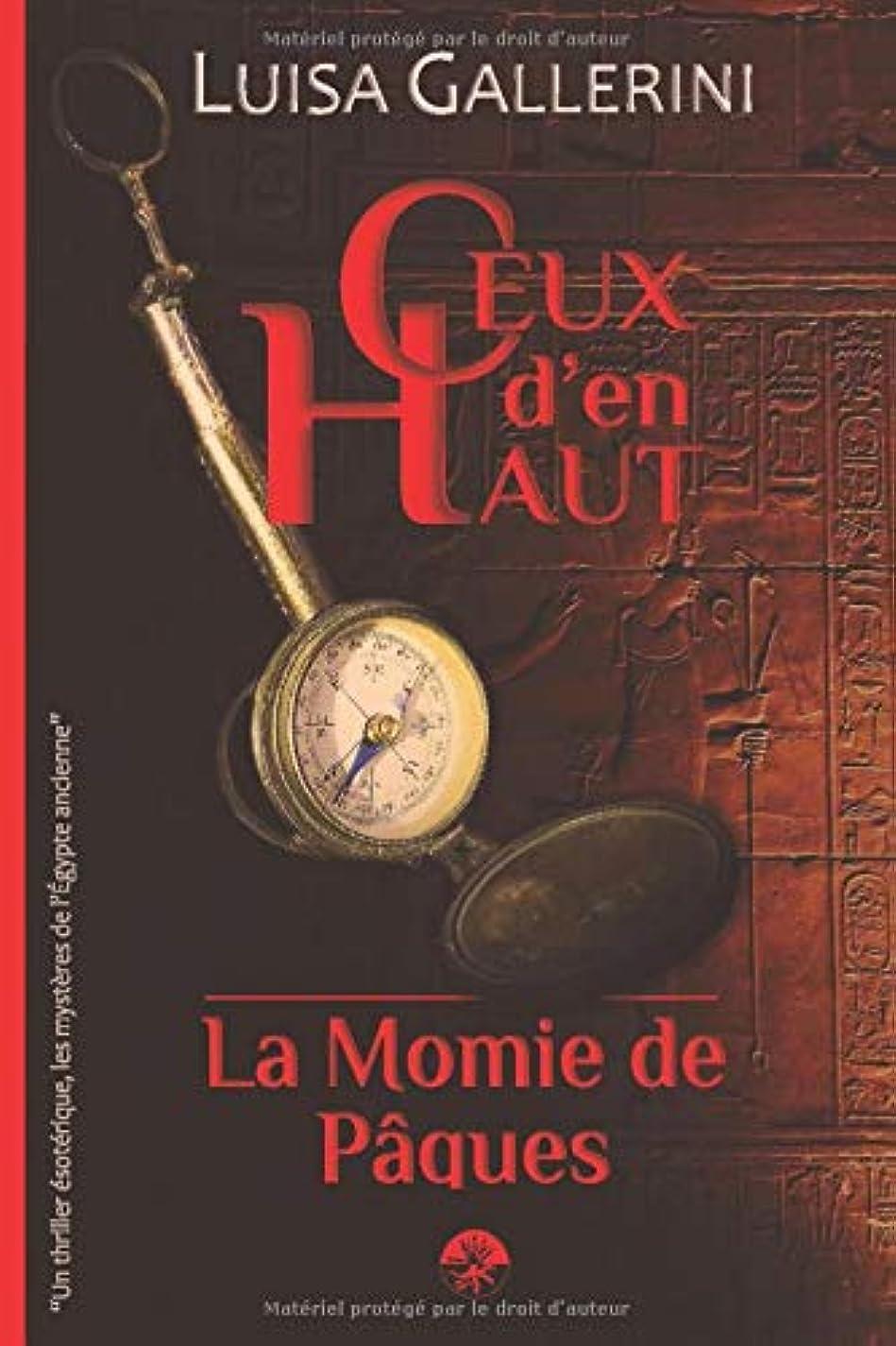 そばに荒らすケントLa Momie de Paques: Un thriller ésotérique, les mystères de l'Egypte ancienne (Ceux d'en haut - Livre 1) (Ceux d'en haut)