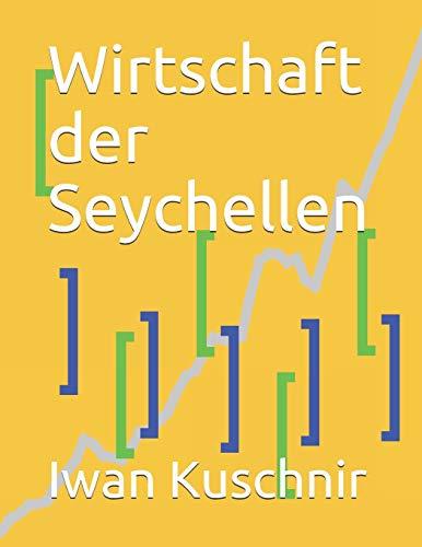Wirtschaft der Seychellen (Wirtschaft in Ländern, Band 195)