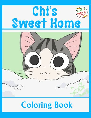 Chi's Sweet Home Coloring Book: An Adorable Coloring Book...