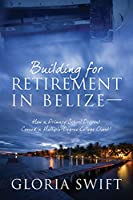 Building for Retirement in Belize: How a Primary School Dropout Conned a Multiple-Degree College Client!