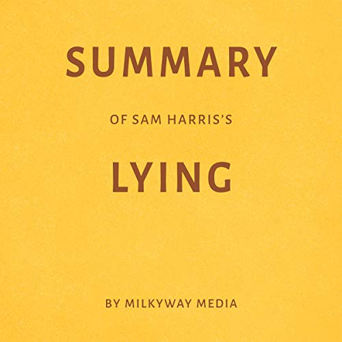 Summary of Sam Harris's Lying by Milkyway Media cover art