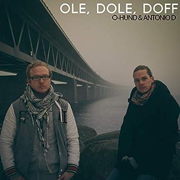 Ole, Dole, Doff