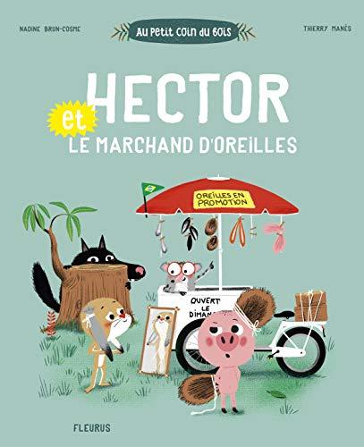 Au petit coin du bois : Hector et le marchand d'oreilles