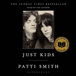 Just Kids                   By:                                                                                                                                 Patti Smith                               Narrated by:                                                                                                                                 Patti Smith                      Length: 9 hrs and 50 mins     143 ratings     Overall 4.8