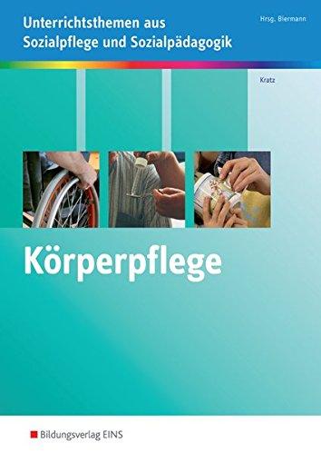Körperpflege kompetent durchführen: Unterrichtsthemen aus Sozialpflege und Sozialpädagogik: Arbeitsheft