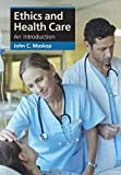Ethics and Health Care: An Intro...