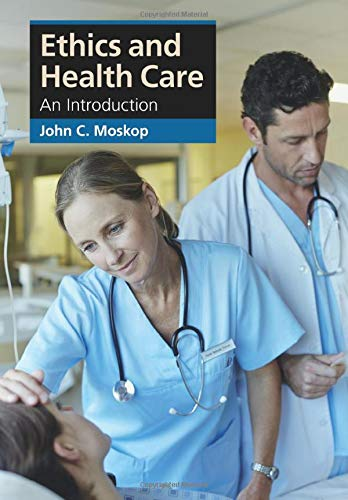Ethics and Health Care: An Introduction (Cambridge Applied Ethics)