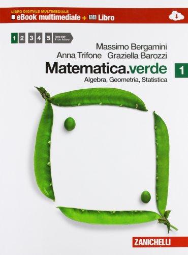 Matematica.verde. Algebra. Geometria. Statistica. Per le Scuole superiori. Con espansione online: Matematica.Verde. Algebra. Geometria. Statistica. ... e 1 DVD-ROM incluso. Per le Scuole superiori