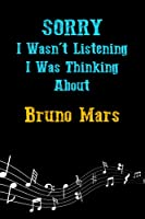 Keep Calm And Listen To Bruno Mars: Bruno Mars Lined Notebook / Journal / Diary, Great Gift idea for Bruno Mars Fans, Family, Freinds and For special holidays ( Christmas, Halloween, Thanksgiving Father Day, Mother Day and Birthdays)