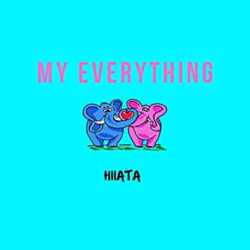 My Everything (feat. Myshaan)