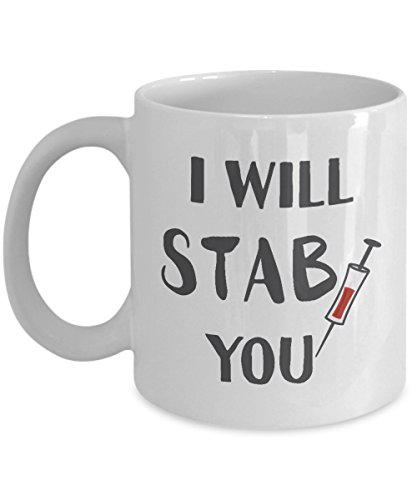 Nurse Gifts Coffee Mug with 'I Will Stab You', Birthday, Christmas present for Nurses, Graduation Gifts from Nursing School, Nurse Practitioner Gift 11 Oz. White Coffee Cup
