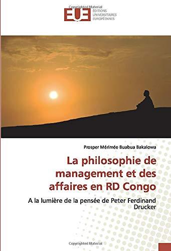 La philosophie de management et des affaires en RD Congo: A la lumière de la pensée de Peter Ferdinand Drucker