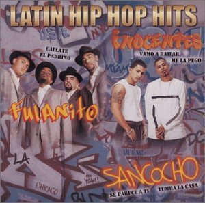 Latin Hip Hop Hits by Fulanito/Sancocho/Inocentes MC (2002-12-17)