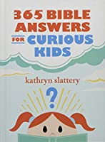"""365 Bible Answers for Curious Kids: An """"If I Could Ask God Anything"""" Devotional"""