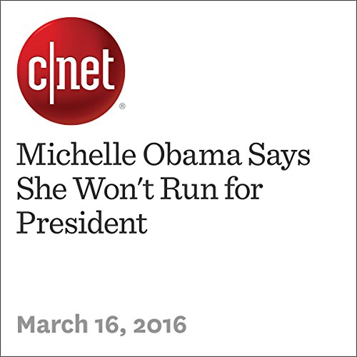 Michelle Obama Says She Won't Run for President cover art