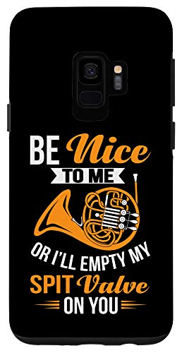 Galaxy S9 Be Nice To Me Or I'll Empty My Spit Valve On You French Horn Case