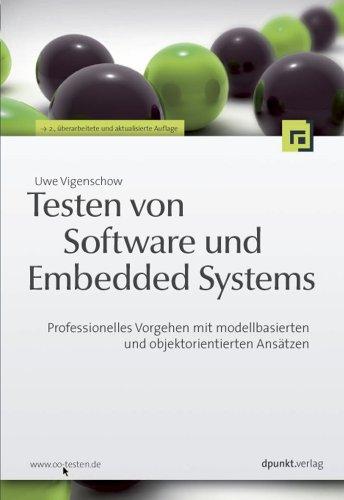 Testen von Software und Embedded Systems: Professionelles Vorgehen mit modellbasierten und objektorientierten Ansätzen