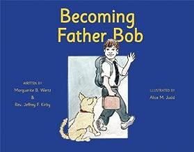 Becoming Father Bob
