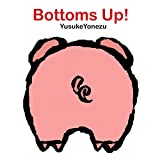 Bottoms Up! (Yonezu Board Book)
