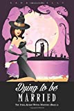 Dying to be Married: The India Kirby Witch Mystery (Book 2): Volume 2
