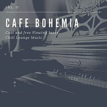 Cafe Bohemia - Cool And Free Flowing Jazzy Chill Lounge Music, Vol. 17