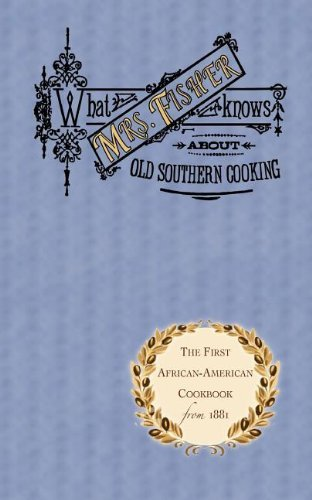 What Mrs. Fisher Knows about Old Southern Cooking (Cooking in America) by Abby Fisher (1995-06-15)