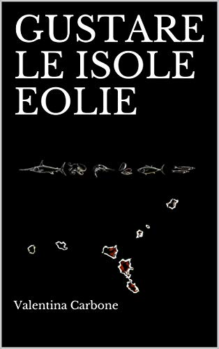 GUSTARE LE ISOLE EOLIE (Italian Edition)