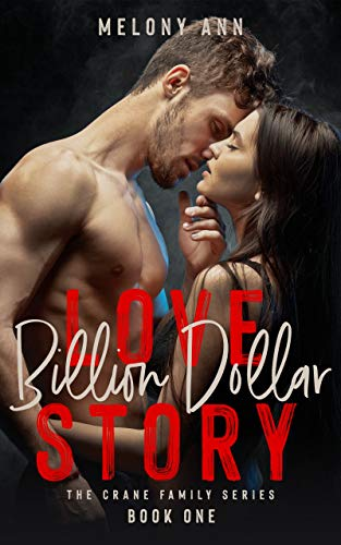Billion Dollar Love Story: A Mafia Billionaires Romance (The Crane Family Series Book 1)